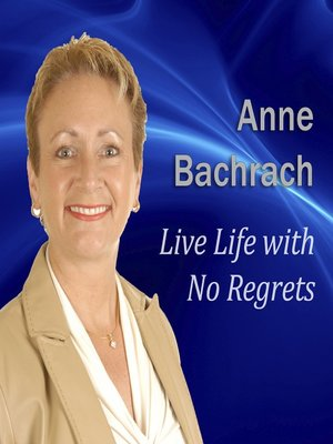 cover image of Live Life with No Regrets