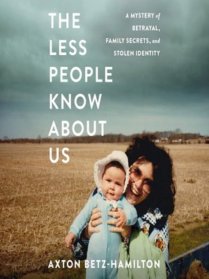 cover image of The Less People Know About Us