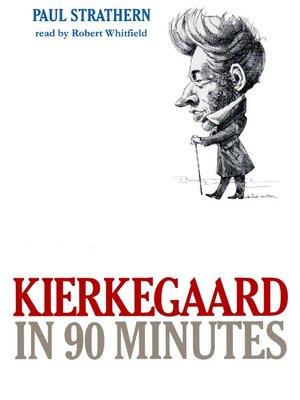 cover image of Kierkegaard in 90 Minutes