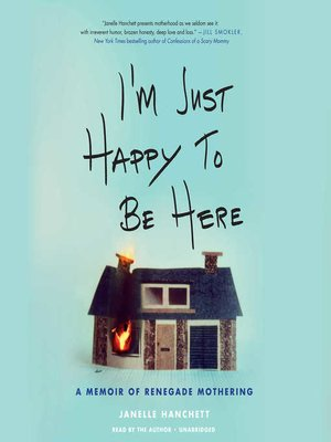 cover image of I'm Just Happy to Be Here