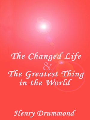 cover image of The Changed Life & The Greatest Thing in the World