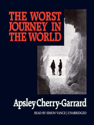cover image of The Worst Journey in the World
