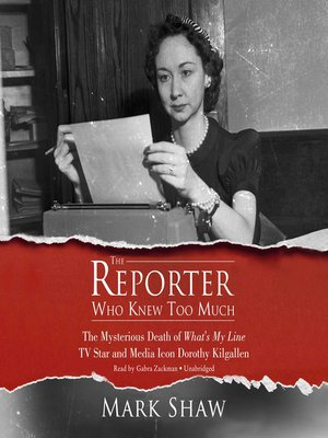 cover image of The Reporter Who Knew Too Much