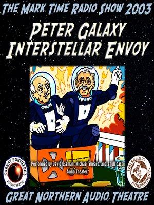 cover image of Peter Galaxy, Interstellar Envoy