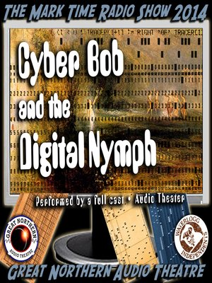 cover image of Cyber Bob and the Digital Nymph