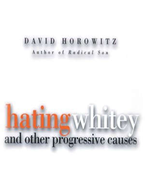 cover image of Hating Whitey and Other Progressive Causes