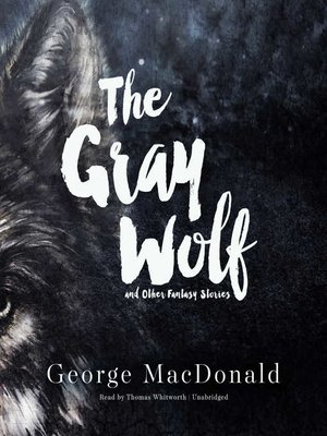 cover image of The Gray Wolf, and Other Fantasy Stories