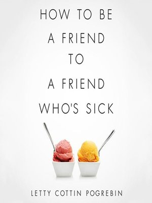 cover image of How to Be a Friend to a Friend Who's Sick