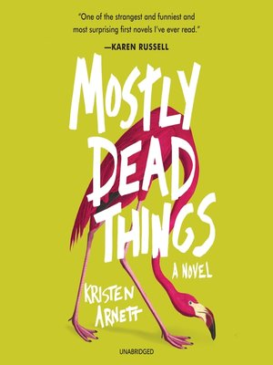 cover image of Mostly Dead Things