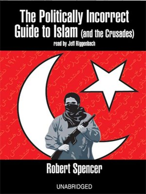 cover image of The Politically Incorrect Guide<sup>TM</sup> to Islam (and the Crusades)