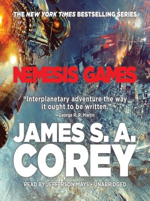 Nemesis Games By James S A Corey Overdrive Ebooks Audiobooks And Videos For Libraries