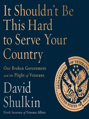 cover image of It Shouldn't Be This Hard to Serve Your Country