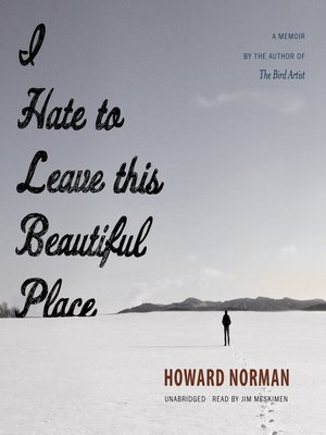 cover image of I Hate to Leave This Beautiful Place