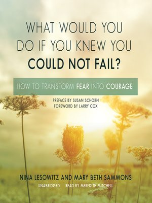 cover image of What Would You Do If You Knew You Could Not Fail?