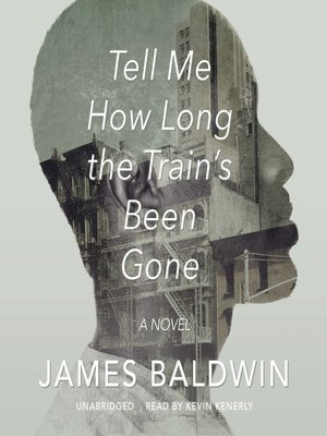cover image of Tell Me How Long the Train's Been Gone