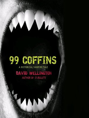 cover image of 99 Coffins: A Historical Vampire Tale