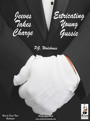 cover image of Jeeves Takes Charge & Extricating Young Gussie