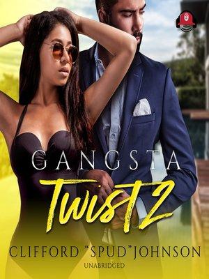 cover image of Gangsta Twist 2