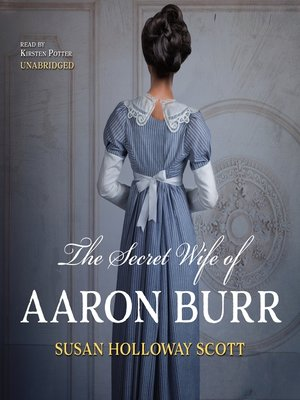 cover image of The Secret Wife of Aaron Burr