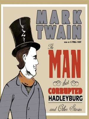 cover image of The Man That Corrupted Hadleyburg and Other Stories