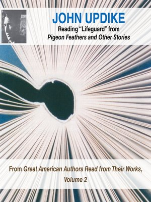 "cover image of John Updike Reading ""Lifeguard"" from Pigeon Feathers and Other Stories"