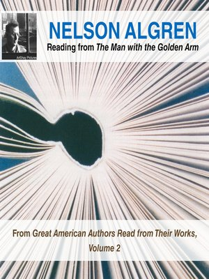 cover image of Nelson Algren Reading from The Man with the Golden Arm