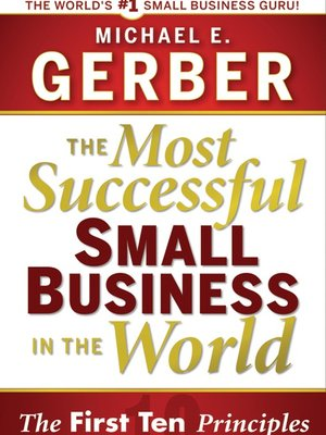 The Most Successful Small Business in the World by Michael E
