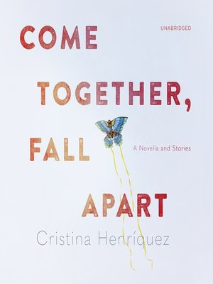 cover image of Come Together, Fall Apart