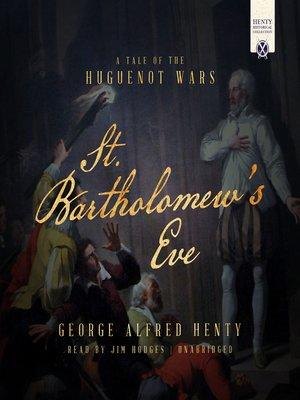 cover image of St. Bartholomew's Eve