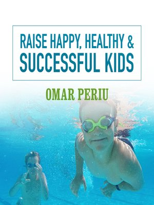 cover image of Raise Happy, Healthy & Successful Kids