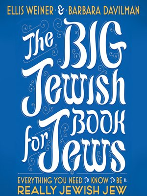 Ellis weiner overdrive rakuten overdrive ebooks audiobooks and cover image of the big jewish book for jews fandeluxe Image collections