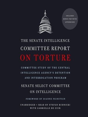 cover image of The Senate Intelligence Committee Report on Torture