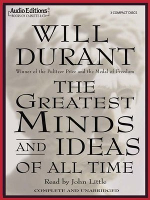 The Greatest Minds and Ideas of All Time by Will Durant · OverDrive