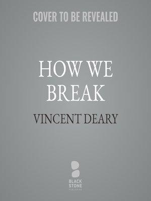 cover image of How We Break
