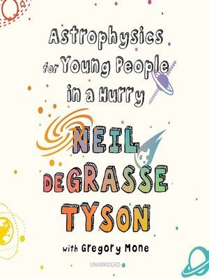 cover image of Astrophysics for Young People in a Hurry