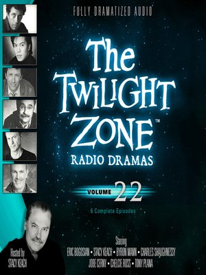 cover image of The Twilight Zone Radio Dramas, Volume 22