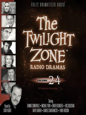 cover image of The Twilight Zone Radio Dramas, Volume 24