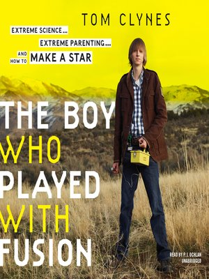 cover image of The Boy Who Played with Fusion