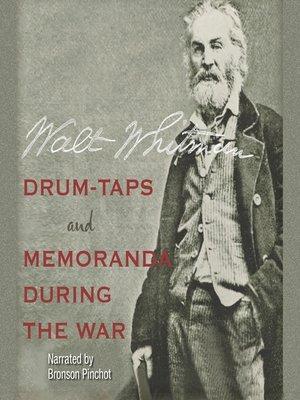 cover image of Drum-Taps and Memoranda During the War