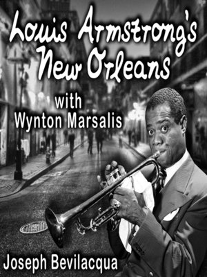 cover image of Louis Armstrong's New Orleans, with Wynton Marsalis