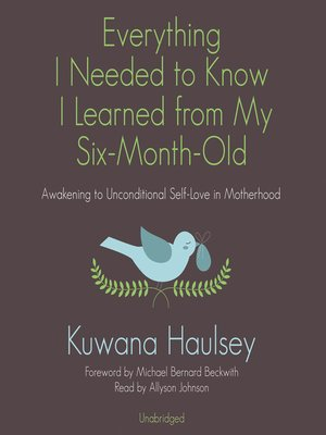 cover image of Everything I Needed to Know I Learned from My Six-Month-Old