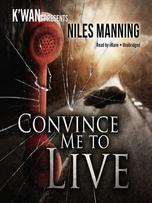 cover image of Convince Me to Live