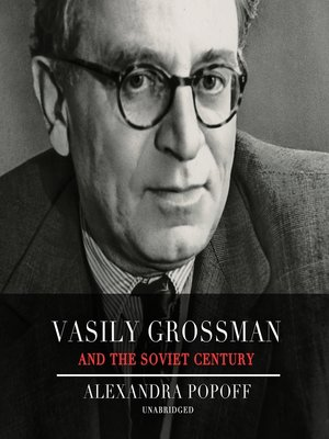 cover image of Vasily Grossman and the Soviet Century