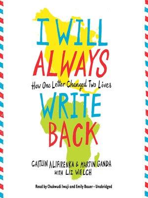 I Will Always Write Back by Caitlin Alifirenka · OverDrive