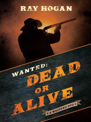 cover image of Wanted: Dead or Alive