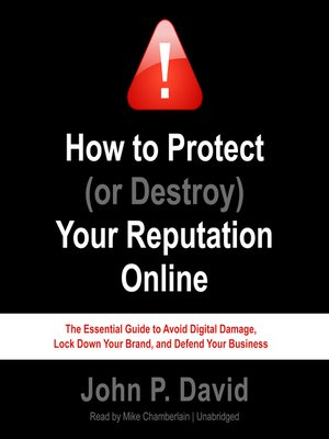 cover image of How to Protect (or Destroy) Your Reputation Online