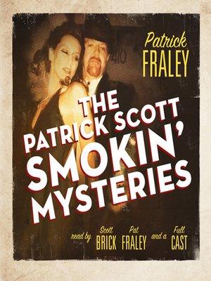cover image of The Patrick Scott Smokin' Mysteries