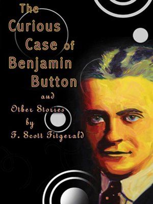 cover image of The Curious Case of Benjamin Button and Other Stories by F. Scott Fitzgerald