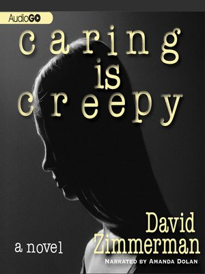 cover image of Caring Is Creepy