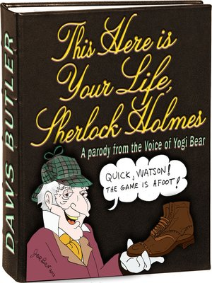 cover image of This Here Is Your Life, Sherlock Holmes